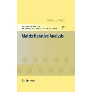 Matrix Iterative Analysis (Springer Series in Computational Mathematics)