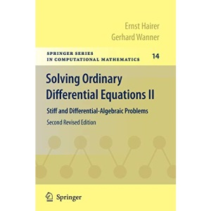 Solving Ordinary Differential Equations II: Stiff and Differential-Algebraic Problems: 14 (Springer Series in Computational Mathematics)