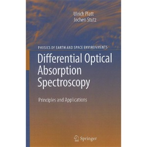 Differential Optical Absorption Spectroscopy: Principles and Applications (Physics of Earth and Space Environments)