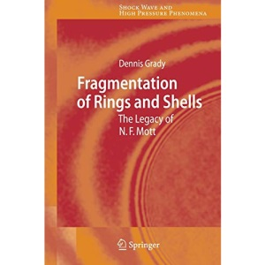 Fragmentation of Rings and Shells: The Legacy of N.F. Mott (Shock Wave and High Pressure Phenomena)