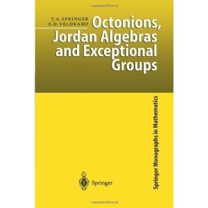 Octonions, Jordan Algebras, and Exceptional Groups (Springer Monographs in Mathematics)