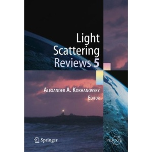 Light Scattering Reviews 5: Single Light Scattering and Radiative Transfer (Springer Praxis Books / Environmental Sciences)