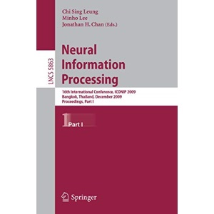 Neural Information Processing: 16th International Conference, ICONIP 2009, Bangkok, Thailand, December 1-5, 2009, Proceedings, Part I (Lecture Notes ... Computer Science and General Issues)