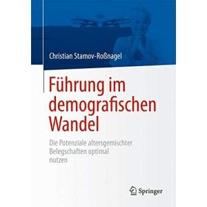 Führung im demografischen Wandel: Die Potenzi...