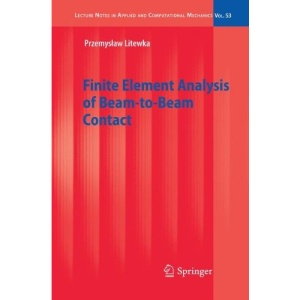 Finite Element Analysis of Beam-to-Beam Contact (Lecture Notes in Applied and Computational Mechanics)