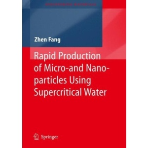 Rapid Production of Micro- and Nano-particles Using Supercritical Water (Engineering Materials)