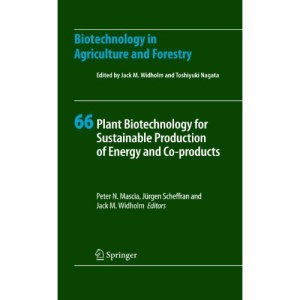Plant Biotechnology for Sustainable Production of Energy and Co-products (Biotechnology in Agriculture and Forestry)