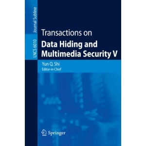 Transactions on Data Hiding and Multimedia Security V (Lecture Notes in Computer Science / Transactions on Data Hiding and Multimedia Security)