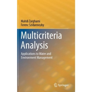 Multicriteria Analysis: Applications to Water and Environment Management