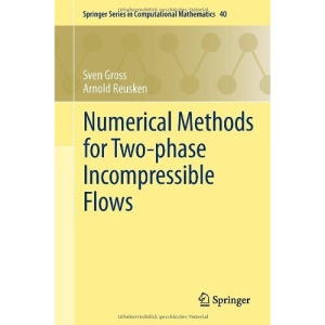 Numerical Methods for Two-phase Incompressible Flows (Springer Series in Computational Mathematics)