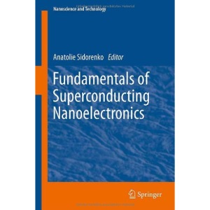 Fundamentals of Superconducting Nanoelectronics (NanoScience and Technology)