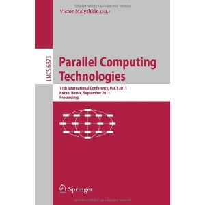 Parallel Computing Technologies: 11th International Conference, PaCT 2011, Kazan, Russia, September 19-23, 2011, Proceedings (Lecture Notes in ... Computer Science and General Issues)