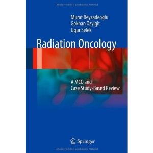Radiation Oncology: A MCQ and Case Study-Based Review