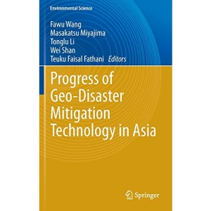 Progress of Geo-Disaster Mitigation Technology in Asia (Environmental Science and Engineering / Environmental Science)