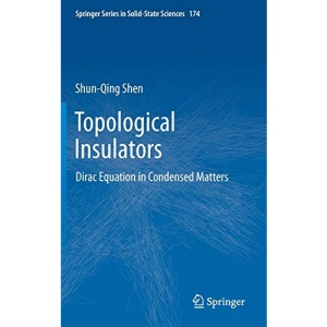 Topological Insulators: Dirac Equation in Condensed Matters: 174 (Springer Series in Solid-State Sciences)
