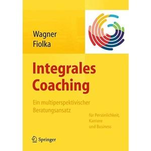 Integrales Coaching: Ein multiperspektivische...