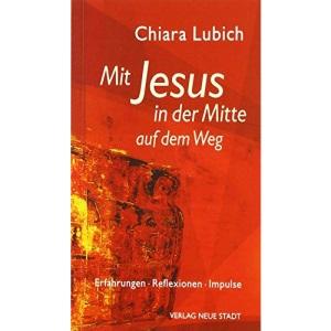 Mit Jesus in der Mitte auf dem Weg: Erfahrungen - Reflexionen - Impulse