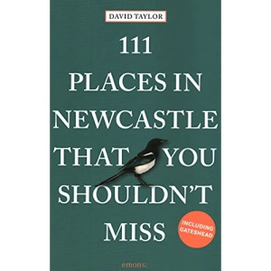 111 Places in Newcastle That You Shouldn't Miss: Travel Guide (111 Places/Shops)