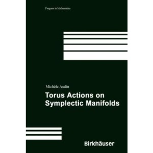 Torus Actions on Symplectic Manifolds (Progress in Mathematics)