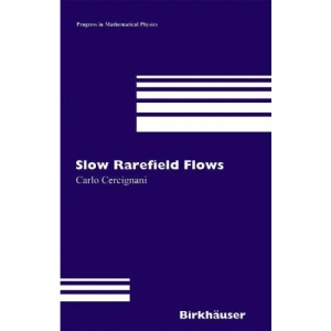 Slow Rarefied Flows: Theory and Application to Micro-Electro-Mechanical Systems (Progress in Mathematical Physics)
