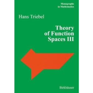 Theory of Function Spaces III: v. 3 (Monographs in Mathematics)