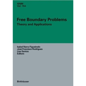 Free Boundary Problems: Theory and Applications (International Series of Numerical Mathematics)