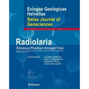 Radiolaria: Siliceous Plankton through Time: Supplement 2 (Swiss Journal of Geosciences Supplement)