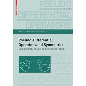Pseudo-Differential Operators and Symmetries: Background Analysis and Advanced Topics: 2