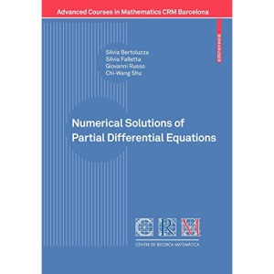 Numerical Solutions of Partial Differential Equations (Advanced Courses in Mathematics - CRM Barcelona)