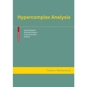 Hypercomplex Analysis (Trends in Mathematics)