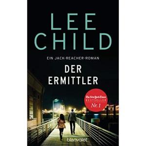 Der Ermittler: Ein Jack-Reacher-Roman - Reachers erster Fall in Deutschland