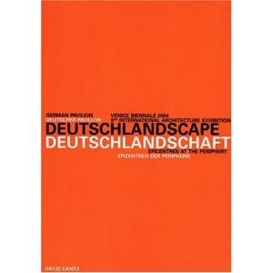 Deutschlandscape/Deutschlandschaft: Epicentres at the Periphery/Epizentren Der Peripherie