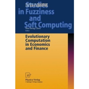 Evolutionary Computation in Economics and Finance (Studies in Fuzziness and Soft Computing)