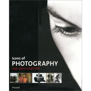 Icons of Photography: The 20th Century (Icons Series)