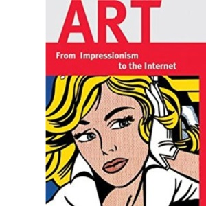 Art: From Impressionism to the Internet (Prestel Sightlines)