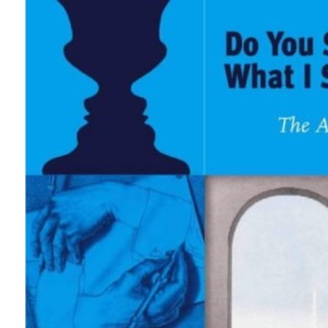 Do You See What I See?: The Art of Illusion (Adventures in Art)