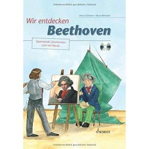 Wir entdecken Beethoven: Spannende Geschichten und viel Musik. Ausgabe mit CD.