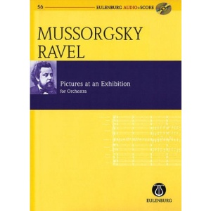 Pictures at an Exhibition: Orchestrated by Maurice Ravel Eulenburg Audio+score: Modest Petrovich Mussorgsky - Maurice Ravel