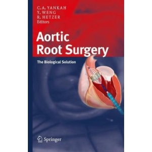 Aortic Root Surgery: The Biological Solution: The Biologic Solution