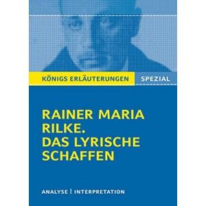 Rilke Das lyrische Schaffen: Interpretationen zu 12 wichtigen Gedichten