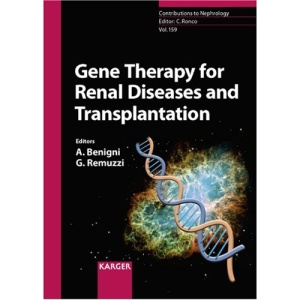 Gene Therapy for Renal Diseases and Transplantation: Contributions to Nephrology 159 (Contributions to Nephrology S.)