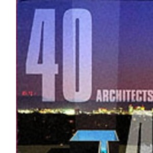 40 Under 40: Young Architects for the New Millennium (Specials)