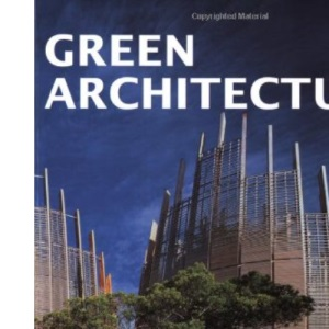 Green Architecture: The Art of Architecture in the Age of Ecology (Architecture & Design)