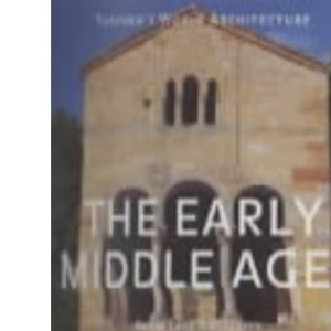 The Early Middle Ages: From Late Antiquity to A.D. 1000 (Taschen's World Architecture)