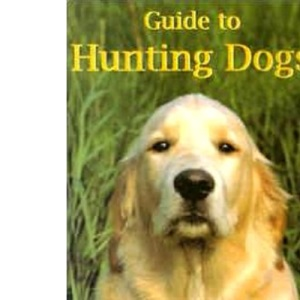 Guide to Hunting Dogs