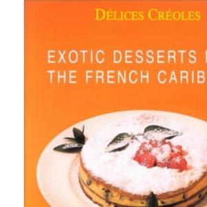 Cakes: Exotic Desserts for Gourmets