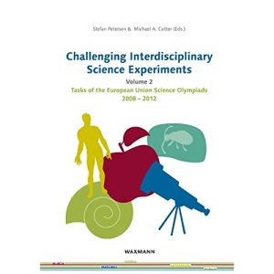 Challenging Interdisciplinary Science Experiments: Volume 2. Tasks of the European Union Science Olympiads 2008-2012
