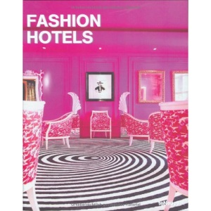 Fashion Hotels (Designfocus)