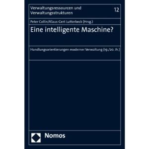 Eine intelligente Maschine?: Handlungsorientierungen moderner Verwaltung (19./20. Jh.)