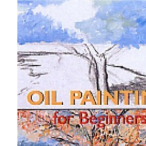 Oil Painting for Beginners (Fine Arts for Beginners)